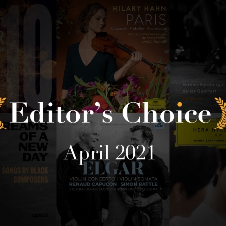 HALLGATÓ: EDITOR'S CHOICE: THE BEST NEW CLASSICAL MUSIC ALBUMS, APRIL 2021